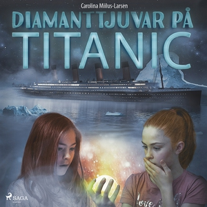 Diamanttjuvar på Titanic (ljudbok) av Carolina