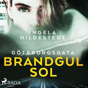 Göteborgsgata, brandgul sol (ljudbok) av Ingela
