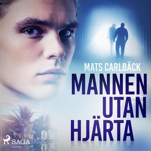 Mannen utan hjärta (ljudbok) av Mats Carlbäck