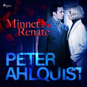 Minnet av Renate (ljudbok) av Peter Ahlquist