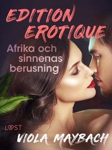 Afrika och sinnenas berusning - Edition Érotiqu