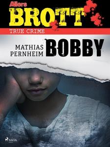 Bobby (e-bok) av Mathias Pernheim