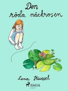 Den röda näckrosen (e-bok) av Lena Stiessel