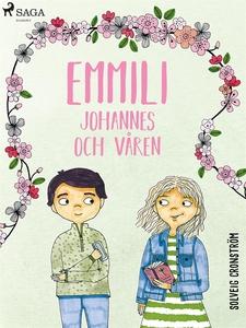 Emmili, Johannes och våren (e-bok) av Solveig C