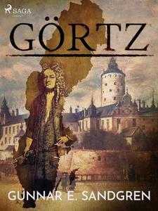 Görtz (e-bok) av Gunnar E. Sandgren