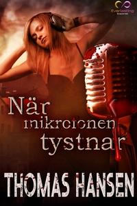 När mikrofonen tystnar (e-bok) av Thomas Hansen