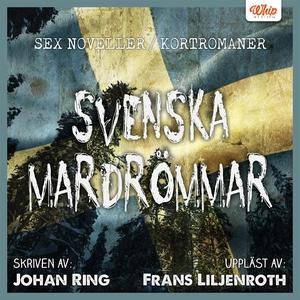 Svenska mardrömmar (ljudbok) av Johan Ring