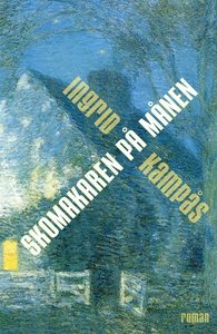 Skomakaren på månen (e-bok) av Ingrid Kampås