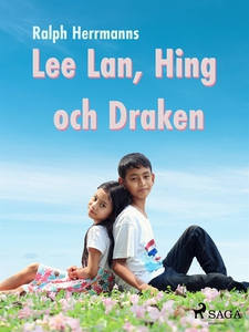 Lee Lan, Hing och Draken (e-bok) av Arnold Benn
