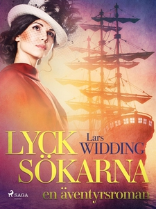 Lycksökarna: en äventyrsroman (e-bok) av Lars W