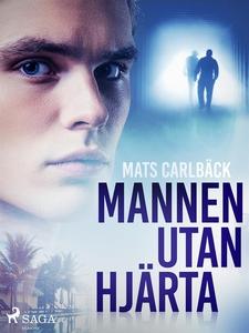 Mannen utan hjärta (e-bok) av Mats Carlbäck