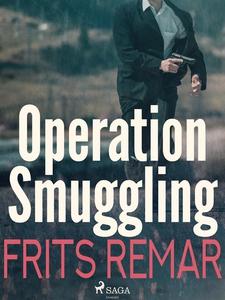 Operation Smuggling (e-bok) av Frits Remar