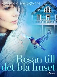 Resan till det blå huset (e-bok) av Carola Hans