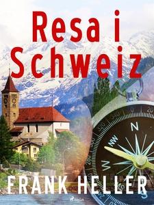 Resa i Schweiz (e-bok) av Frank Heller