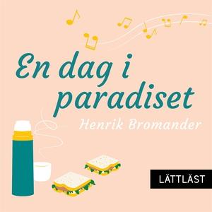 En dag i paradiset (ljudbok) av Henrik Bromande