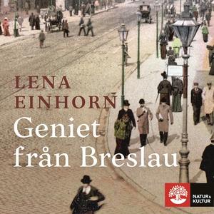 Geniet från Breslau (ljudbok) av Lena Einhorn