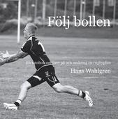 Följ bollen: En fotobok om livet på och omkring en rugbyplan