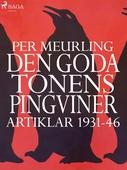 Den goda tonens pingviner : artiklar 1931-46