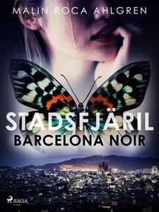 Stadsfjäril: Barcelona Noir (e-bok) av Malin Ro