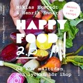 Happy Food 2.0 – Om hur måltiden och lyckan hör ihop