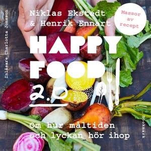 Happy Food 2.0 – Om hur måltiden och lyckan hör