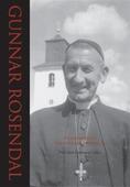 Gunnar Rosendal - En banbrytare för kyrklig förnyelse