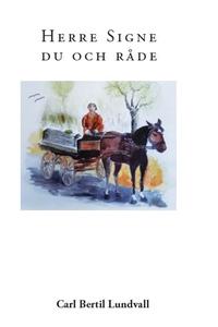 Herre signe du och råde (e-bok) av Bertil Lundv