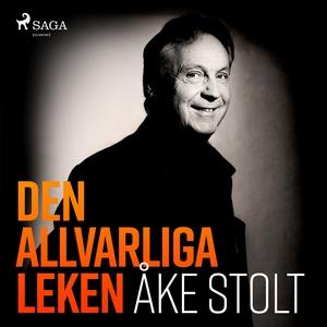 Den allvarliga leken (ljudbok) av Åke Stolt