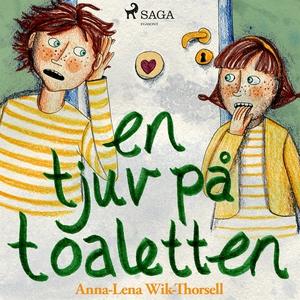 En tjuv på toaletten (ljudbok) av Anna-Lena Wik