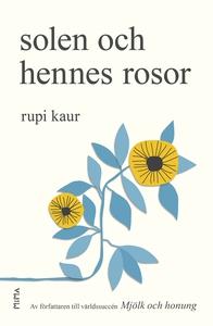 Solen och hennes rosor (e-bok) av Rupi Kaur