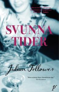 Svunna tider (e-bok) av Julian Fellowes