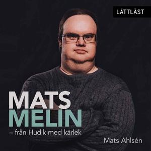 Mats Melin - från Hudik med kärlek (ljudbok) av