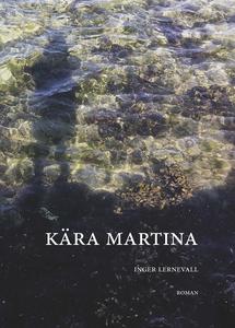 Kära Martina (e-bok) av Inger Lernevall