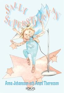Sally Superstjärnan (e-bok) av Anna Johansson