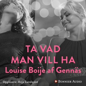 Ta vad man vill ha (ljudbok) av Louise Boije af