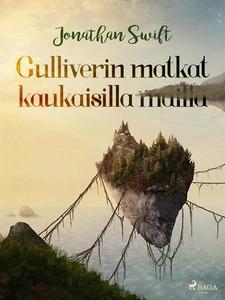 Gulliverin matkat kaukaisilla mailla (e-bok) av