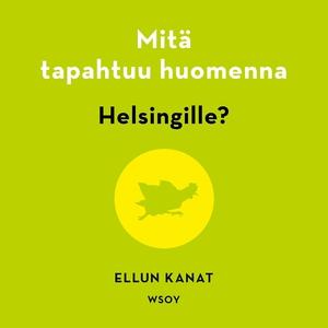 Mitä tapahtuu huomenna Helsingille? (ljudbok) a