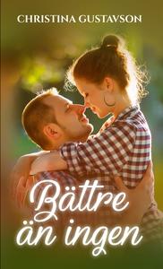Bättre än ingen (e-bok) av Christina Gustavson