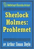 Sherlock Holmes: Problemet – Återutgivning av text från 1911