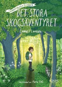 Det stora skogsäventyret (e-bok) av Emma V Lars
