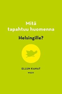 Mitä tapahtuu huomenna Helsingille? (e-bok) av