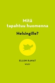 Mitä tapahtuu huomenna Helsingille?