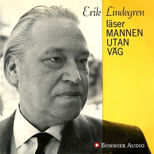 Erik Lindegren läser mannen utan väg (ljudbok)