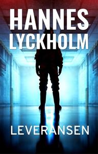 Leveransen (e-bok) av Hannes Lyckholm
