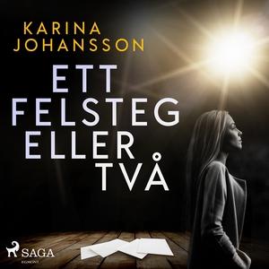 Ett felsteg eller två (ljudbok) av Karina Johan
