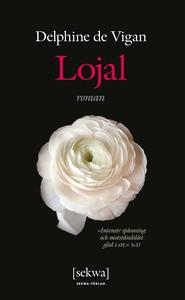 Lojal (e-bok) av Delphine de Vigan