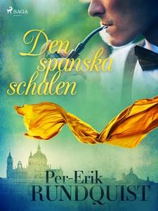 Den spanska schalen (e-bok) av Per-Erik Rundqui
