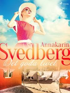 Det goda livet (e-bok) av Annakarin Svedberg