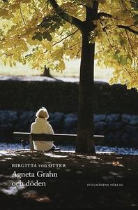 Agneta Grahn och döden (e-bok) av Birgitta vonO