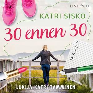 30 ennen 30 (ljudbok) av Katri Sisko